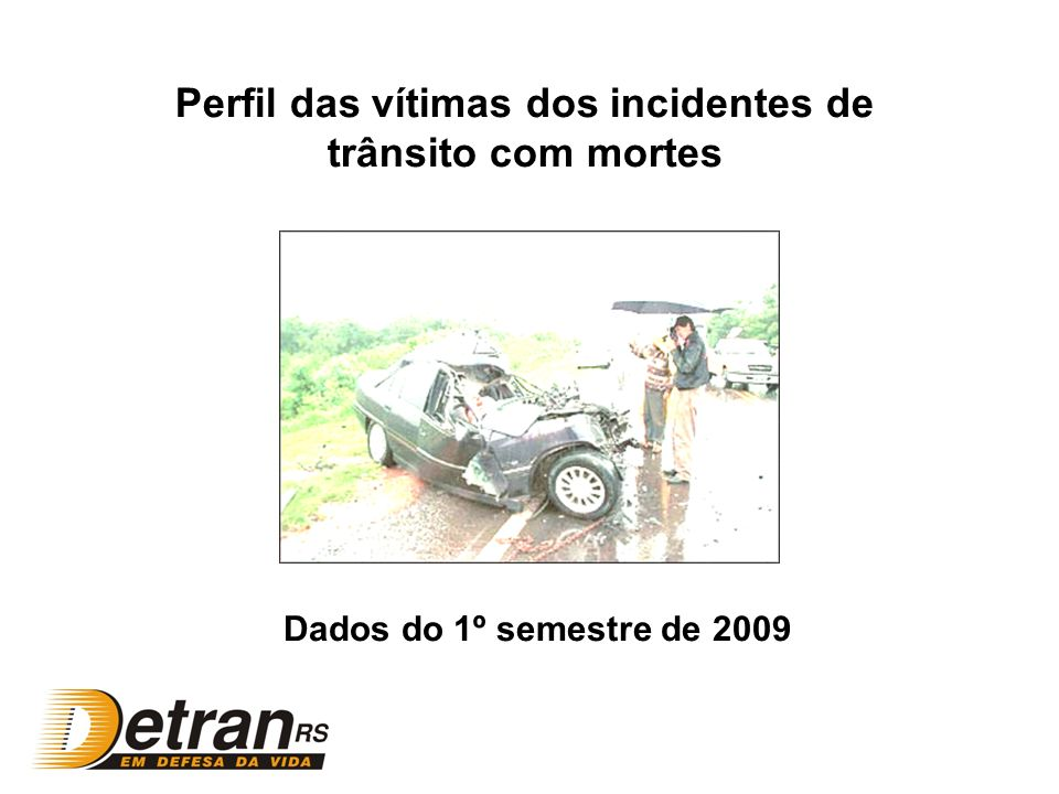 Perfil das vítimas dos incidentes de trânsito com mortes