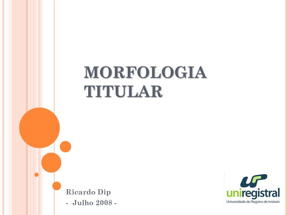 MORFOLOGIA TITULAR Ricardo Dip - Julho 2008 -