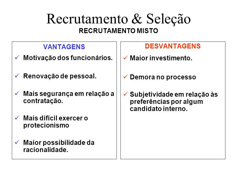 Recrutamento & Seleção RECRUTAMENTO MISTO