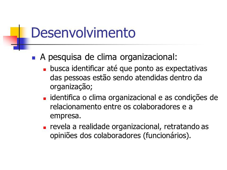 Desenvolvimento A pesquisa de clima organizacional: