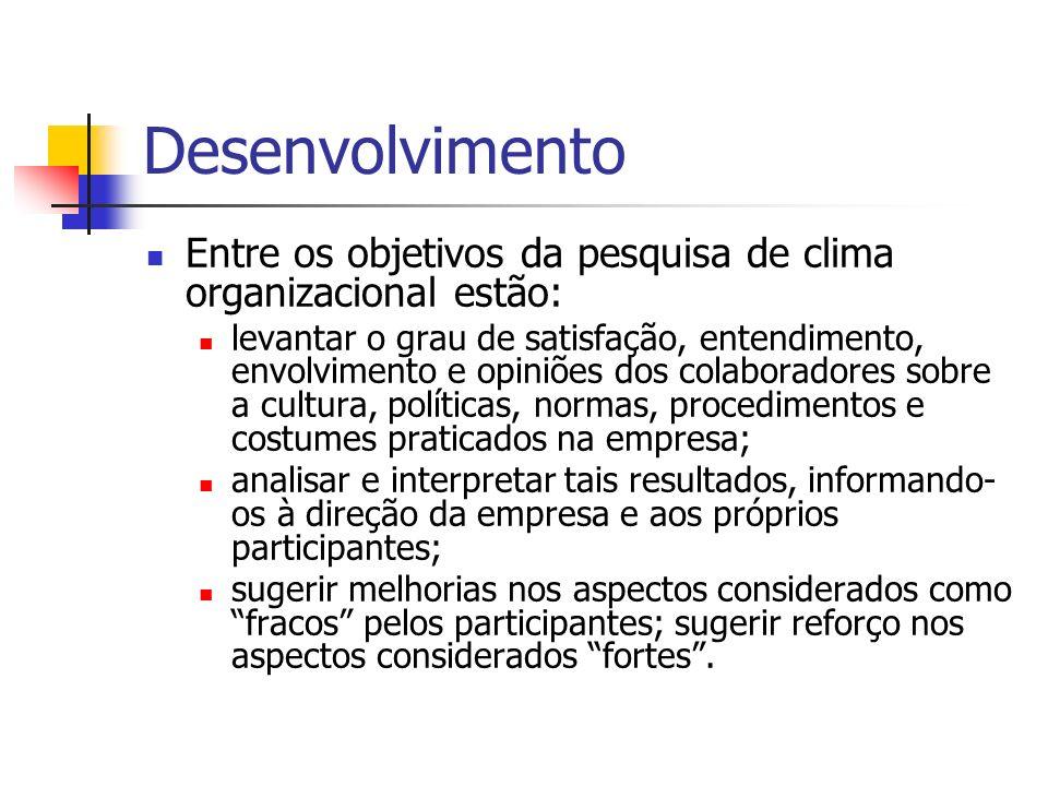 Desenvolvimento Entre os objetivos da pesquisa de clima organizacional estão: