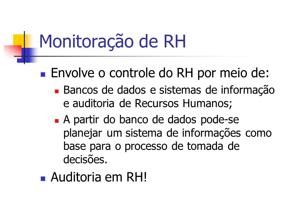 Monitoração de RH Envolve o controle do RH por meio de: