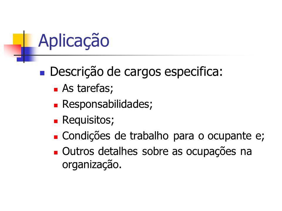 Aplicação Descrição de cargos especifica: As tarefas;