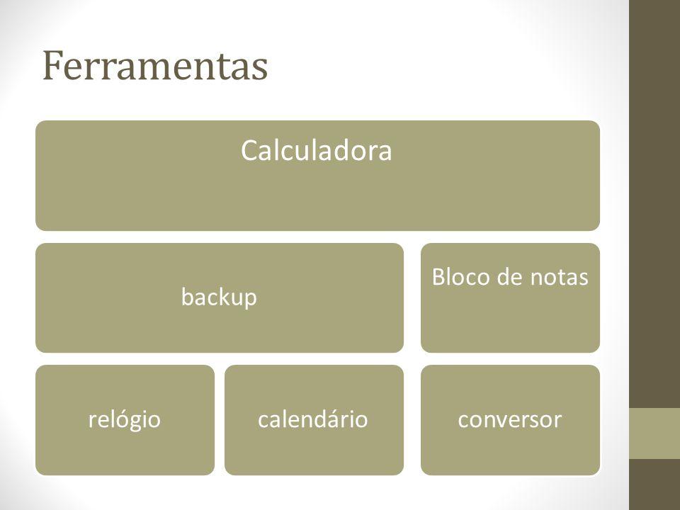 Ferramentas Calculadora backup relógio calendário Bloco de notas