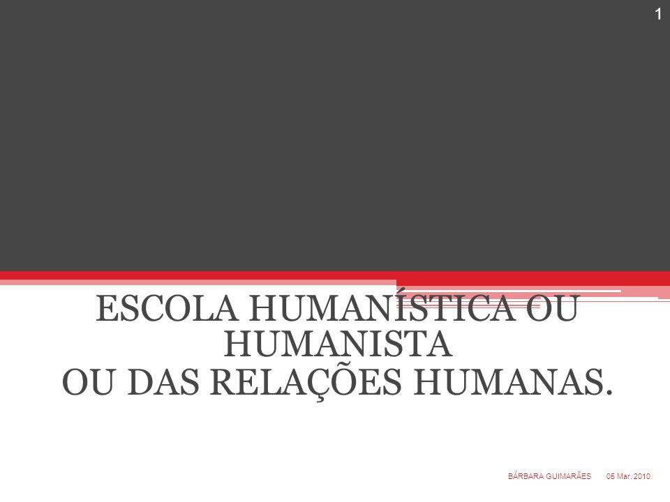 ESCOLA HUMANÍSTICA OU HUMANISTA OU DAS RELAÇÕES HUMANAS.
