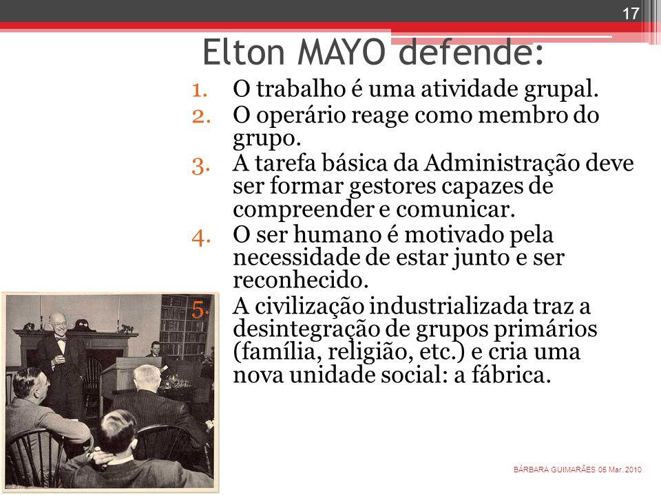 Elton MAYO defende: O trabalho é uma atividade grupal.