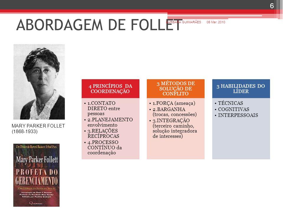 ABORDAGEM DE FOLLET MARY PARKER FOLLET (1868-1933) BÁRBARA GUIMARÃES
