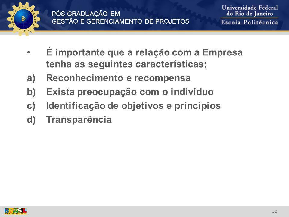 É importante que a relação com a Empresa tenha as seguintes características;