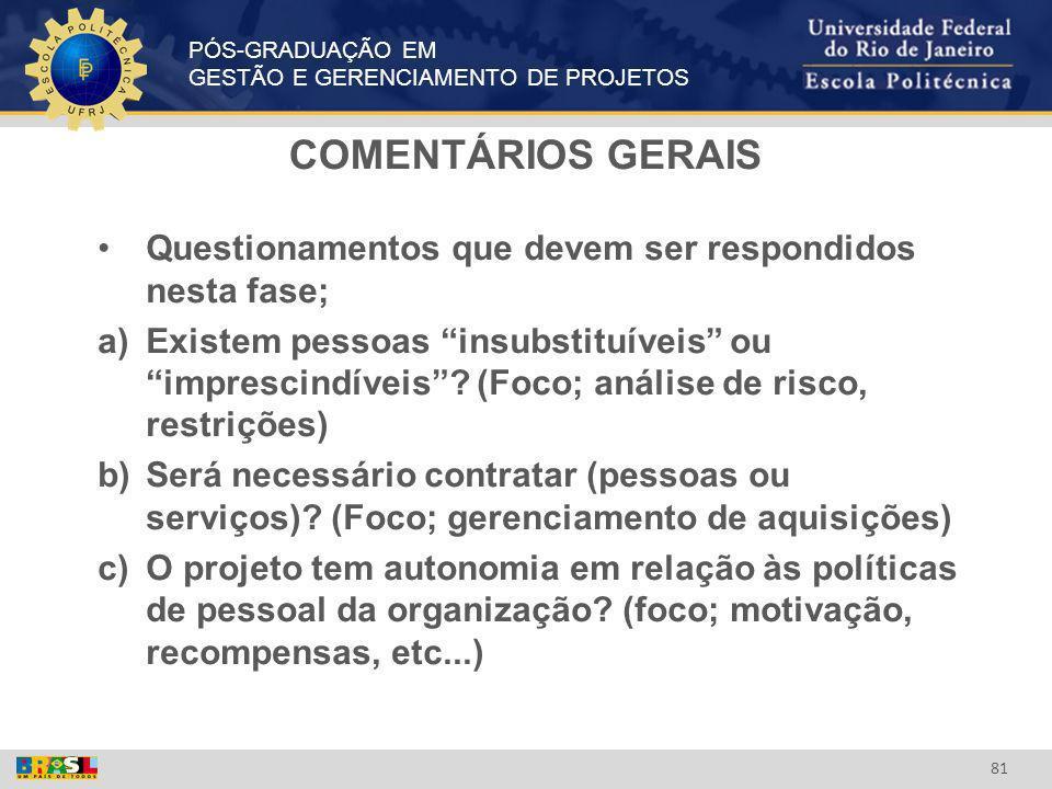 COMENTÁRIOS GERAIS Questionamentos que devem ser respondidos nesta fase;