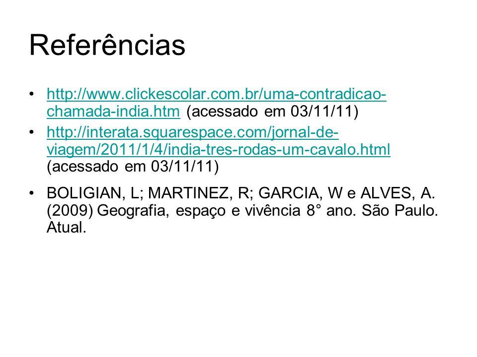 Referências http://www.clickescolar.com.br/uma-contradicao-chamada-india.htm (acessado em 03/11/11)