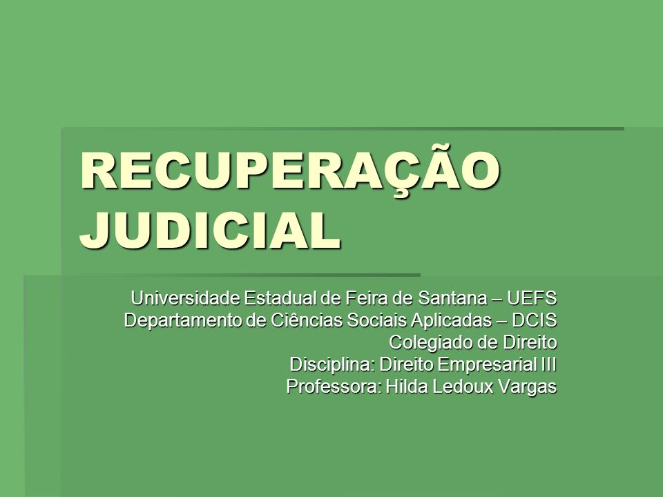 RECUPERAÇÃO JUDICIAL Universidade Estadual de Feira de Santana – UEFS