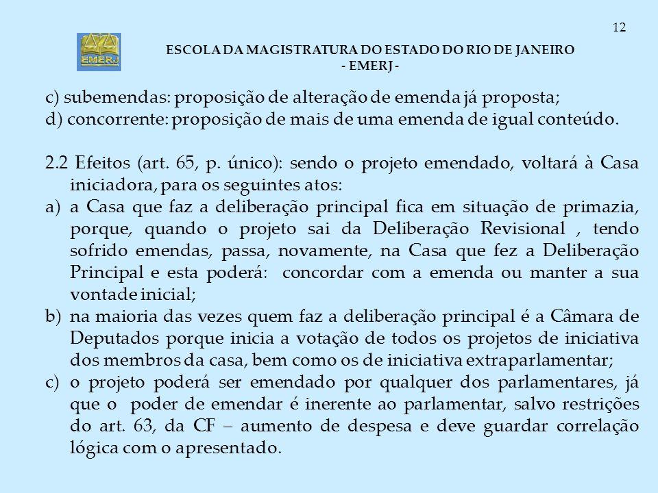 c) subemendas: proposição de alteração de emenda já proposta;