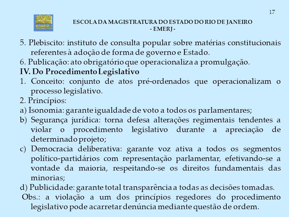 5. Plebiscito: instituto de consulta popular sobre matérias constitucionais referentes à adoção de forma de governo e Estado.