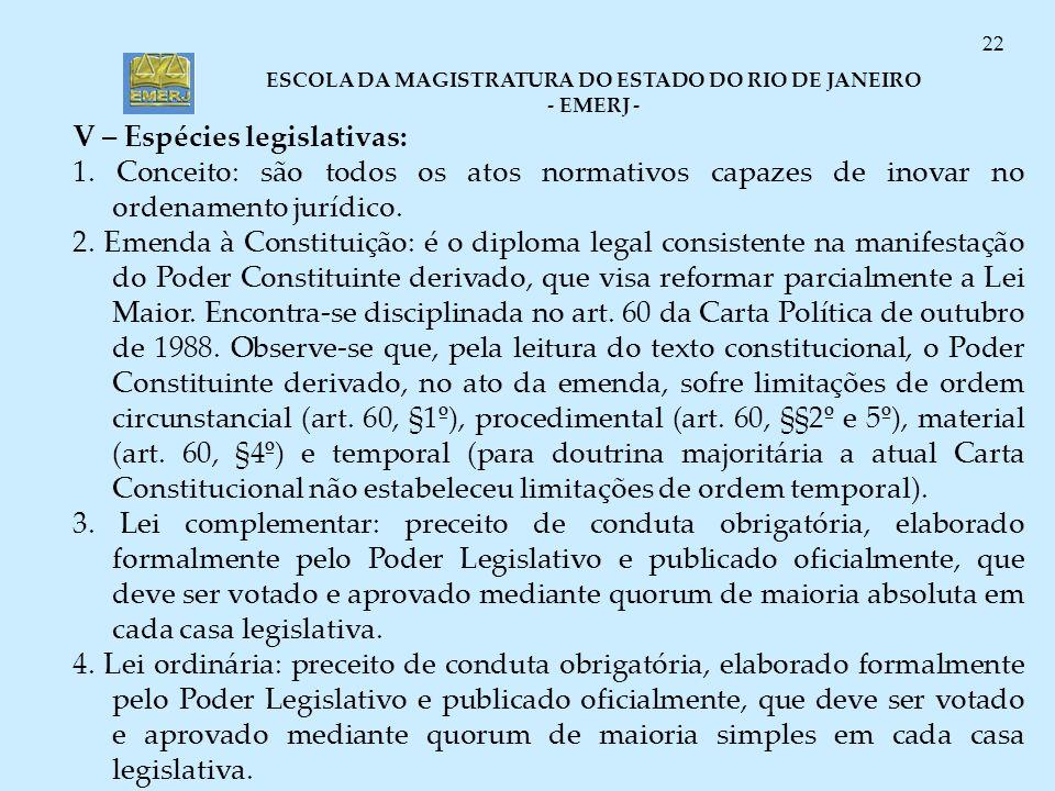 V – Espécies legislativas:
