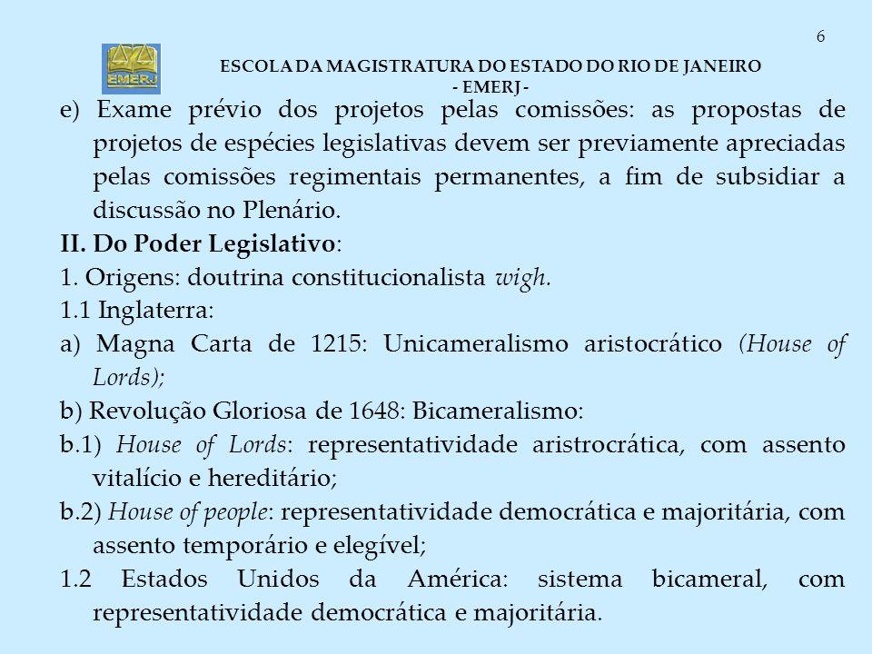 e) Exame prévio dos projetos pelas comissões: as propostas de projetos de espécies legislativas devem ser previamente apreciadas pelas comissões regimentais permanentes, a fim de subsidiar a discussão no Plenário.