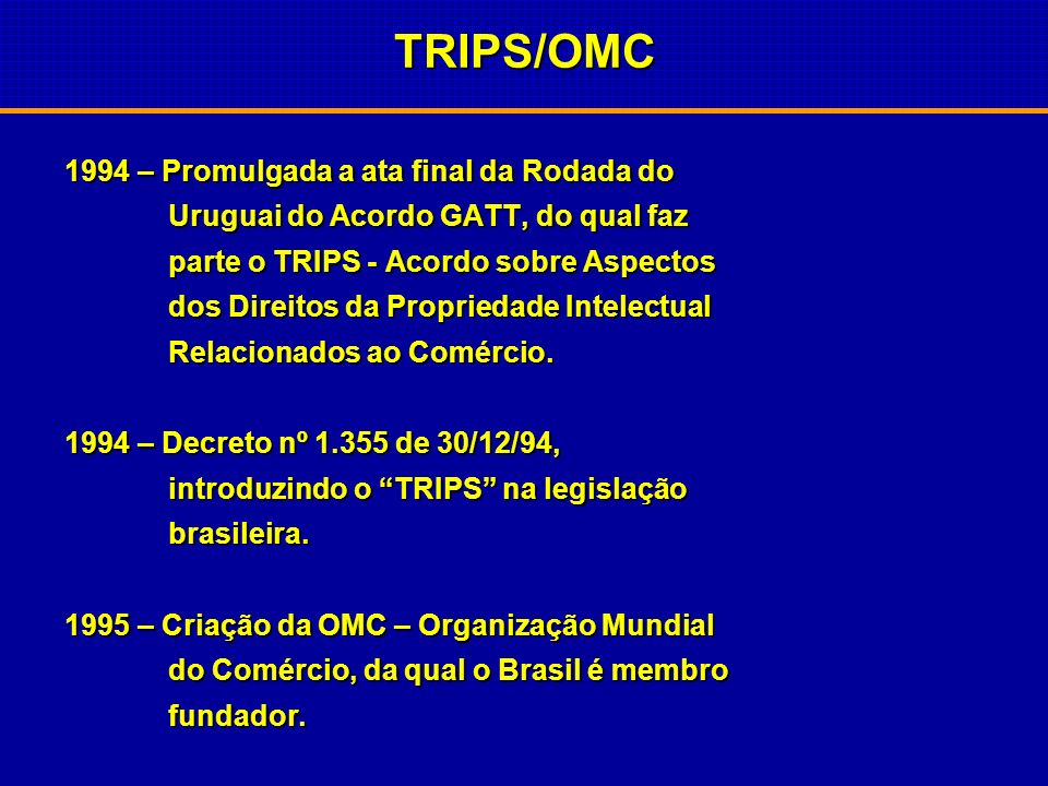 TRIPS/OMC 1994 – Promulgada a ata final da Rodada do