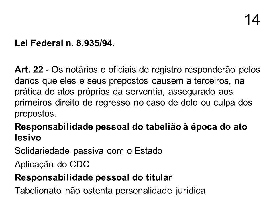 14 Lei Federal n. 8.935/94.