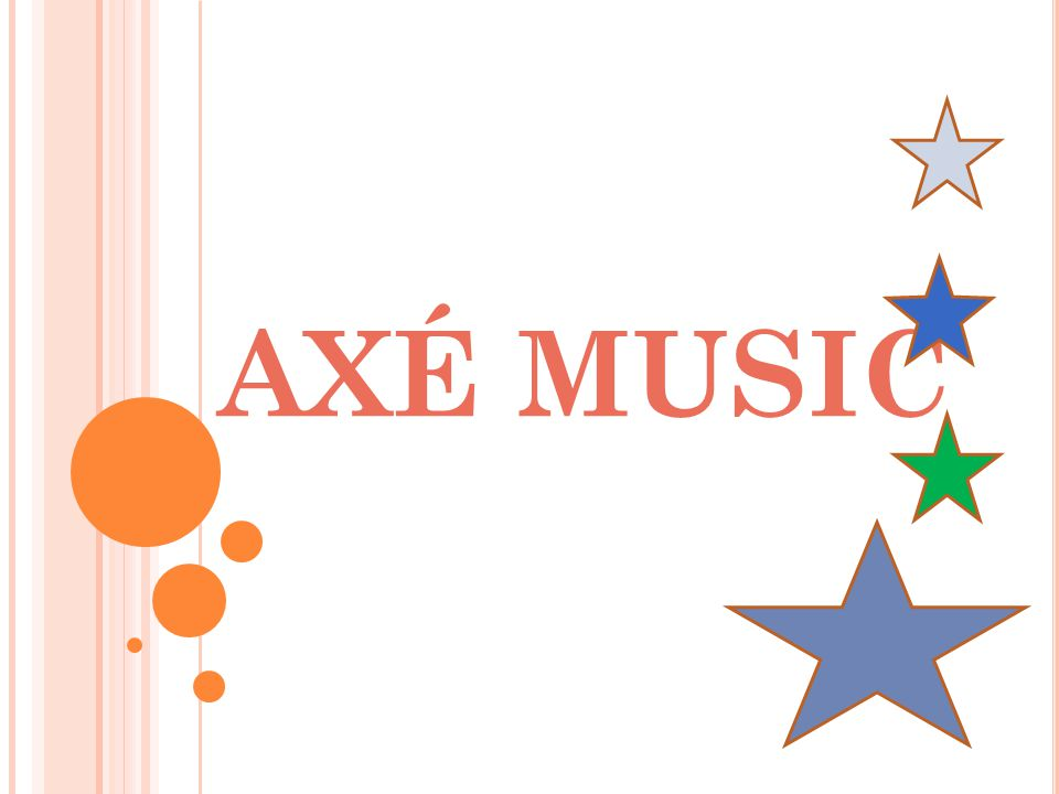 AXÉ MUSIC