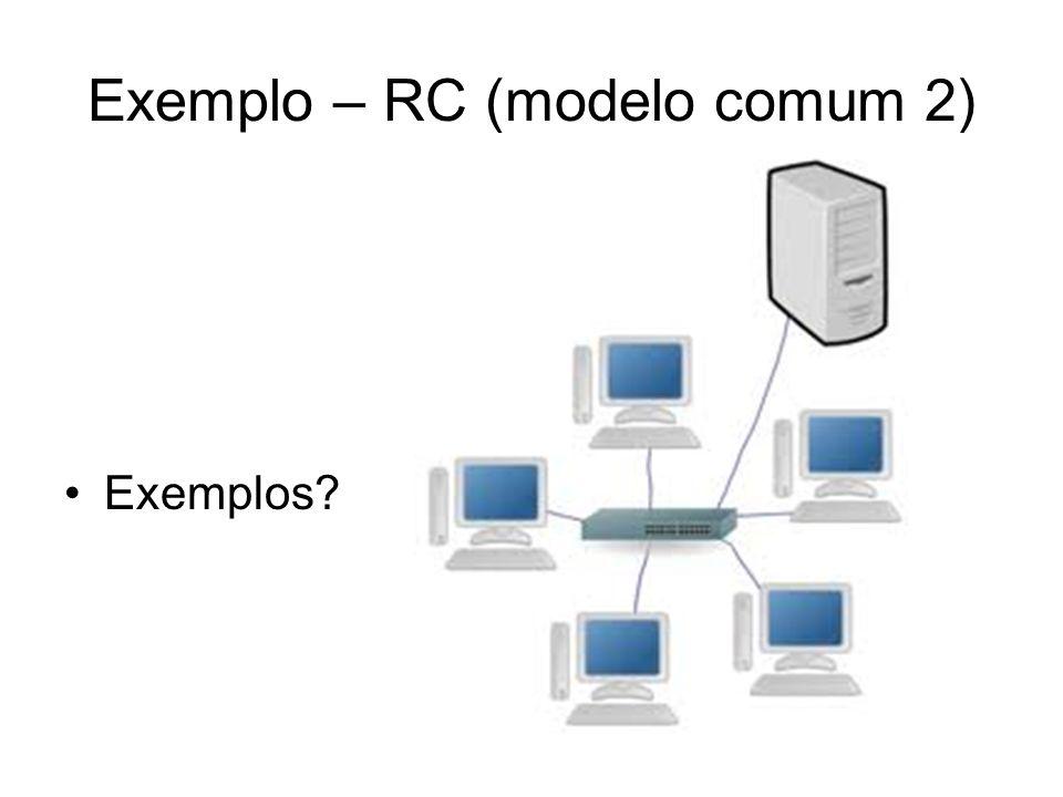 Exemplo – RC (modelo comum 2)