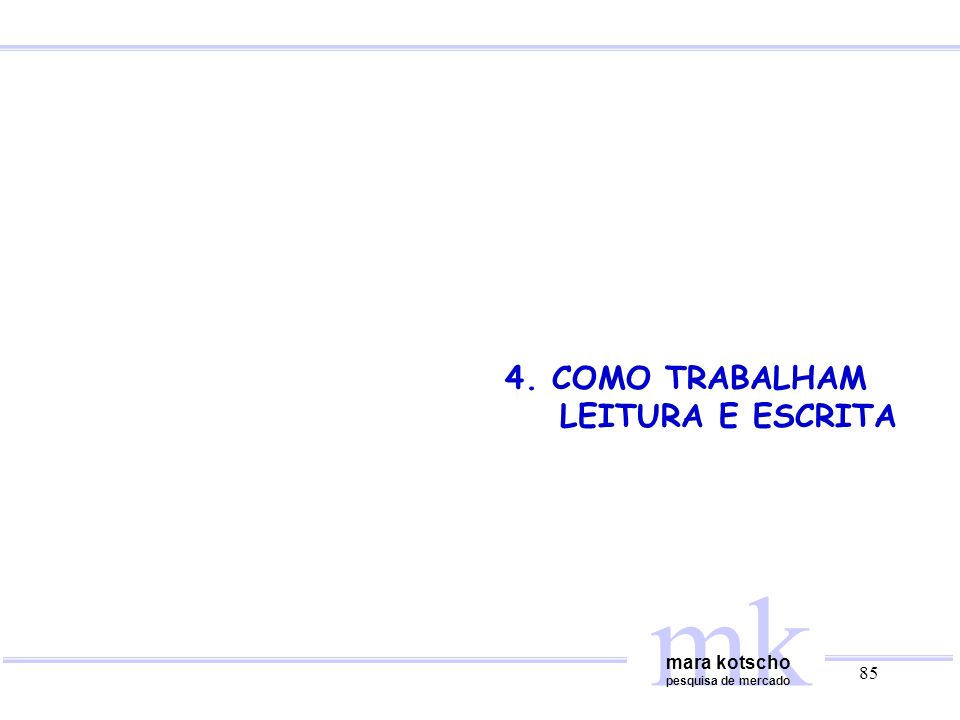 mk 4. COMO TRABALHAM LEITURA E ESCRITA mara kotscho