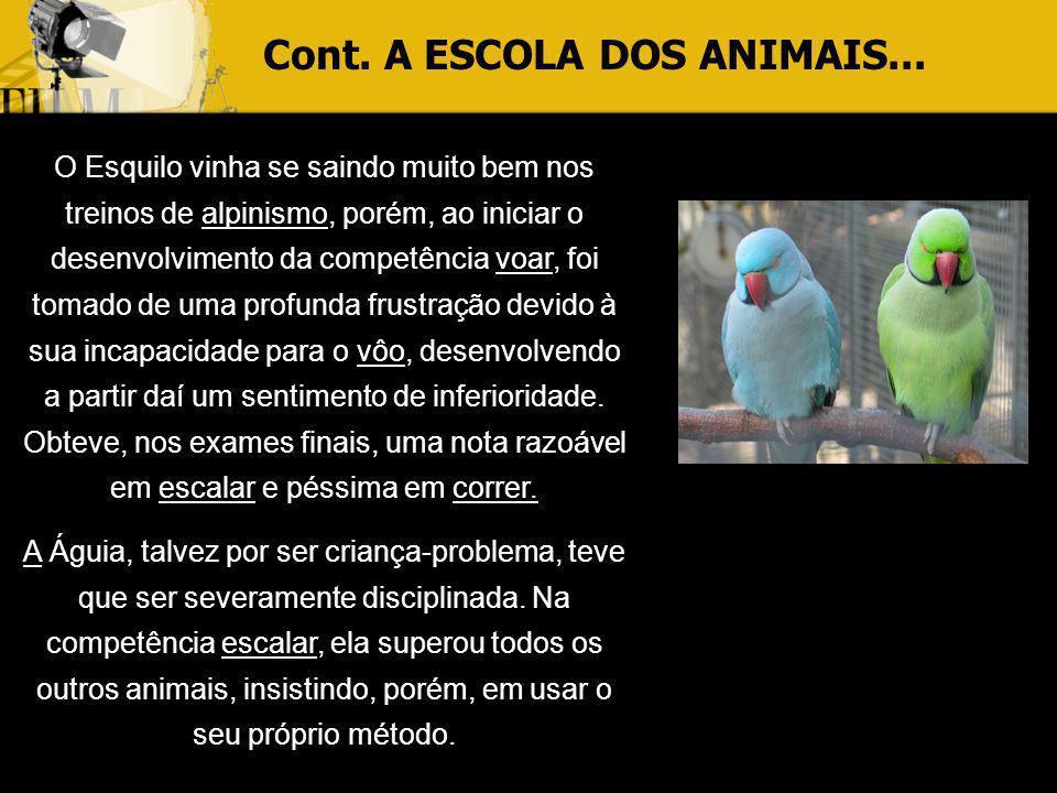 Cont. A ESCOLA DOS ANIMAIS...