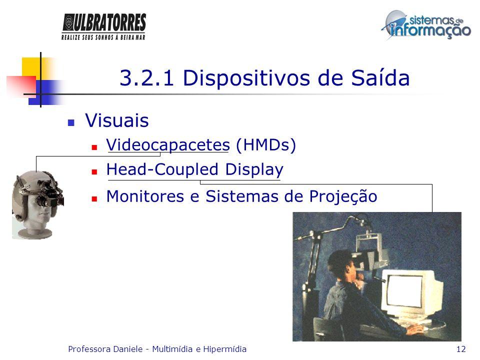 3.2.1 Dispositivos de Saída Visuais Videocapacetes (HMDs)