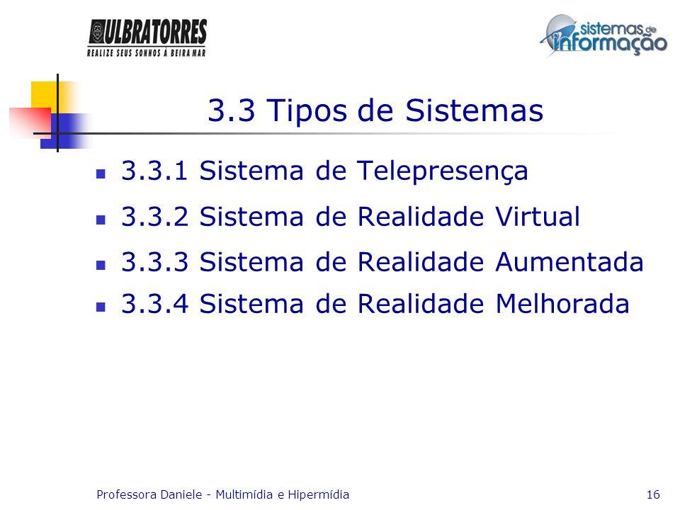 3.3 Tipos de Sistemas 3.3.1 Sistema de Telepresença