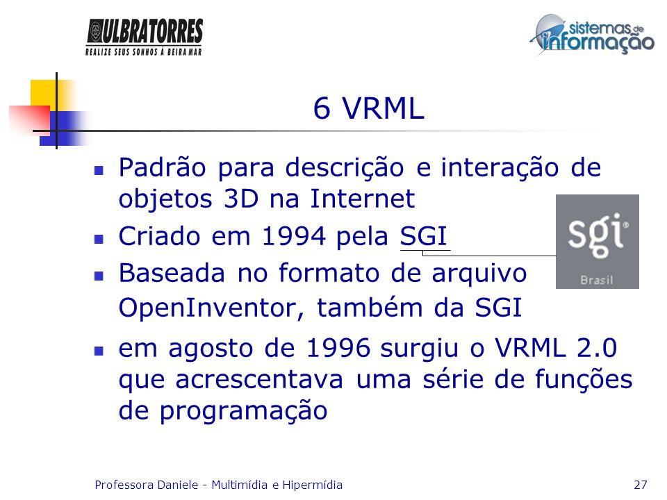 6 VRML Padrão para descrição e interação de objetos 3D na Internet