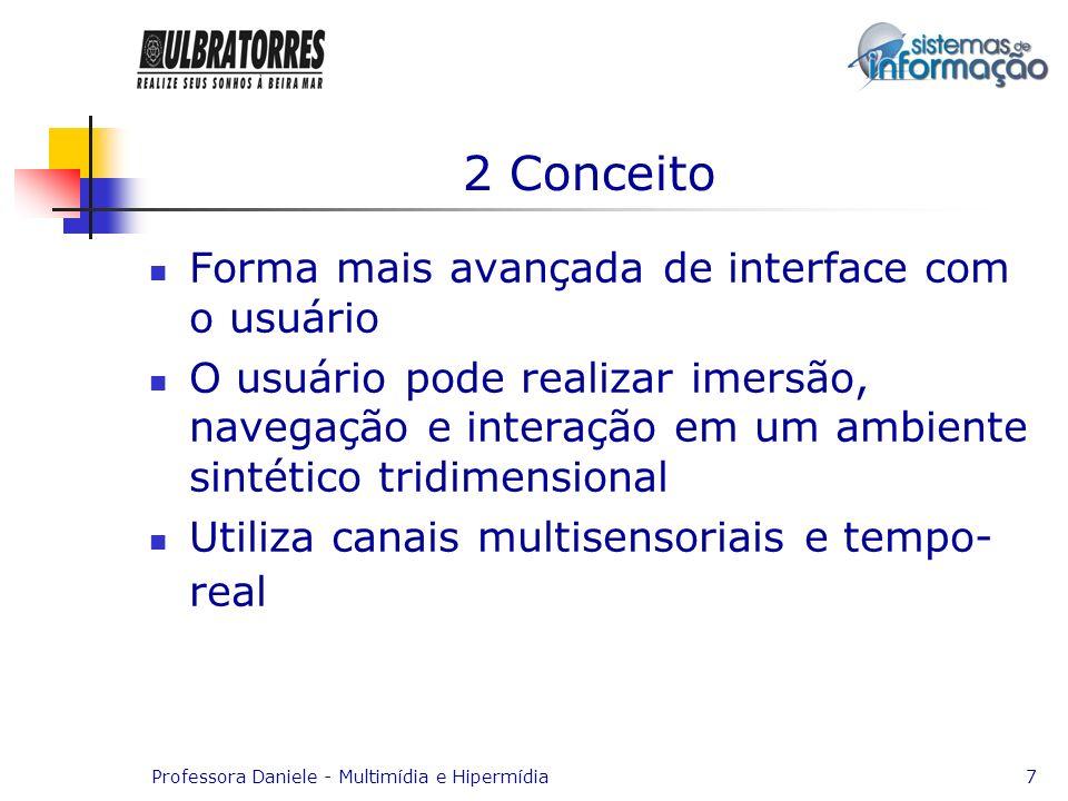 2 Conceito Forma mais avançada de interface com o usuário