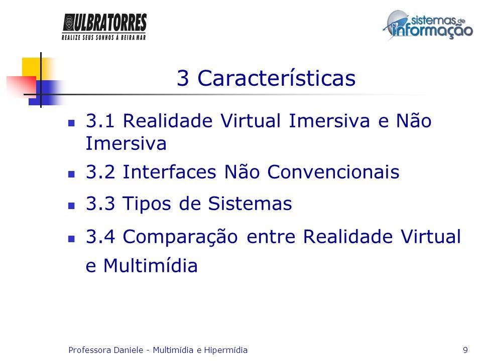 3 Características 3.1 Realidade Virtual Imersiva e Não Imersiva