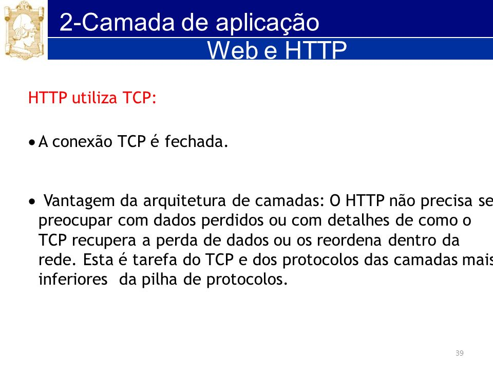 2-Camada de aplicação Web e HTTP HTTP utiliza TCP: