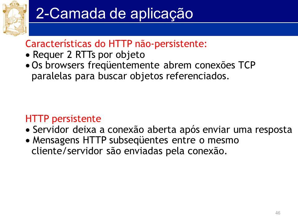 2-Camada de aplicação Características do HTTP não-persistente: