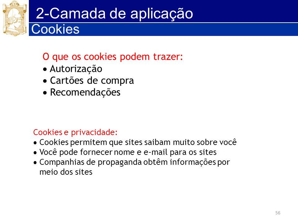 2-Camada de aplicação Cookies O que os cookies podem trazer: