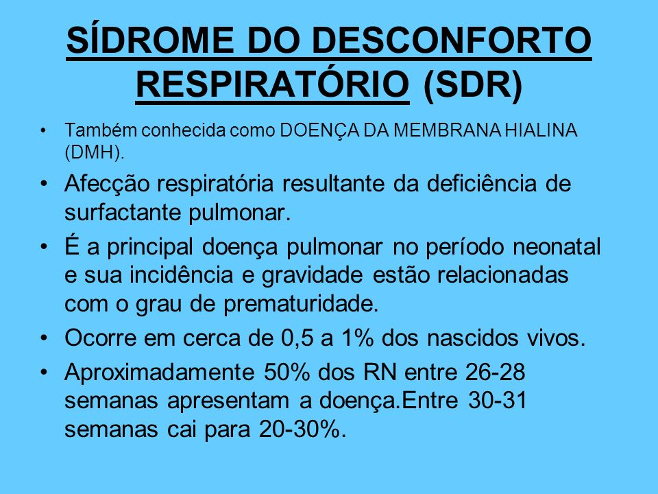 SÍDROME DO DESCONFORTO RESPIRATÓRIO (SDR)