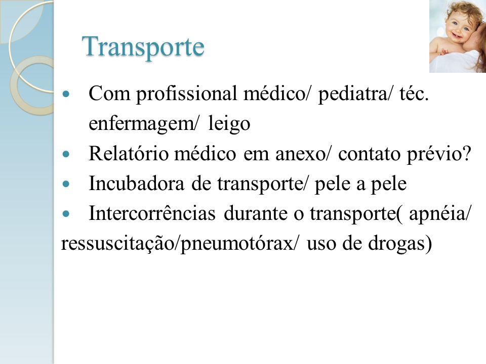Transporte Com profissional médico/ pediatra/ téc. enfermagem/ leigo