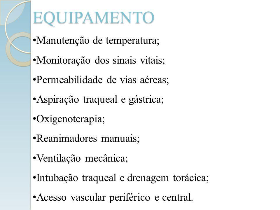 EQUIPAMENTO Manutenção de temperatura; Monitoração dos sinais vitais;