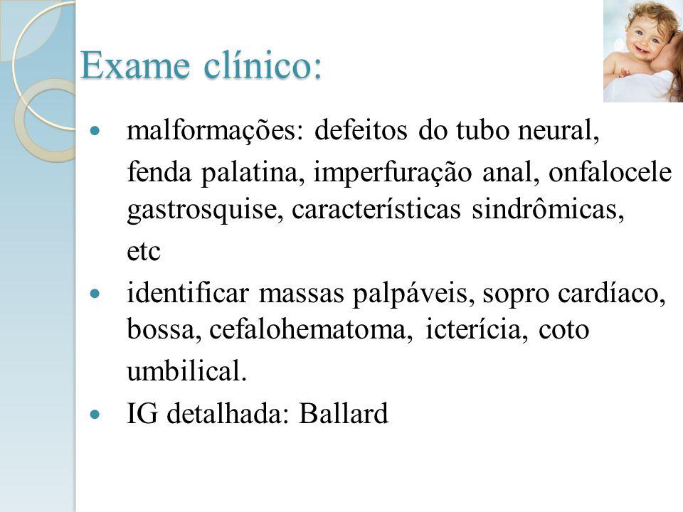 Exame clínico: malformações: defeitos do tubo neural,