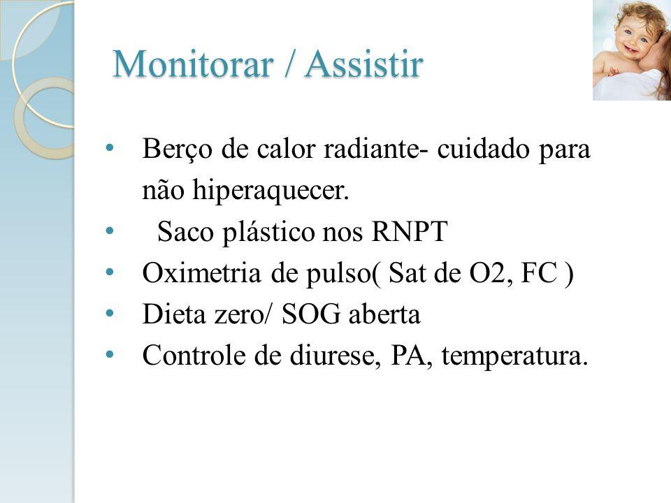 Monitorar / Assistir Berço de calor radiante- cuidado para