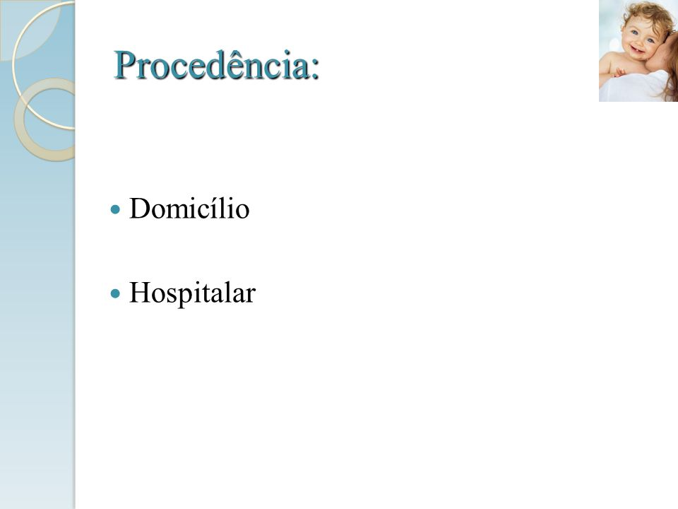 Procedência: Domicílio Hospitalar