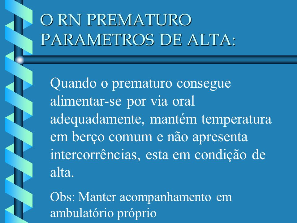 O RN PREMATURO PARAMETROS DE ALTA: