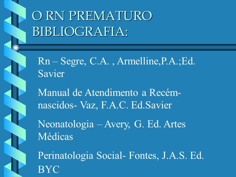 O RN PREMATURO BIBLIOGRAFIA: