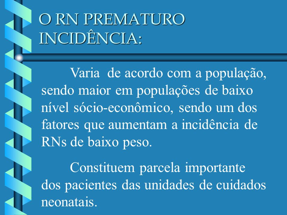 O RN PREMATURO INCIDÊNCIA:
