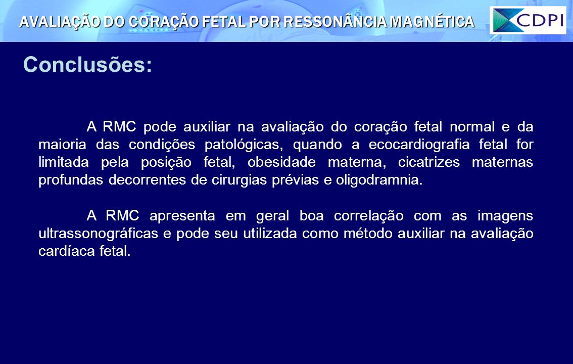 AVALIAÇÃO DO CORAÇÃO FETAL POR RESSONÂNCIA MAGNÉTICA