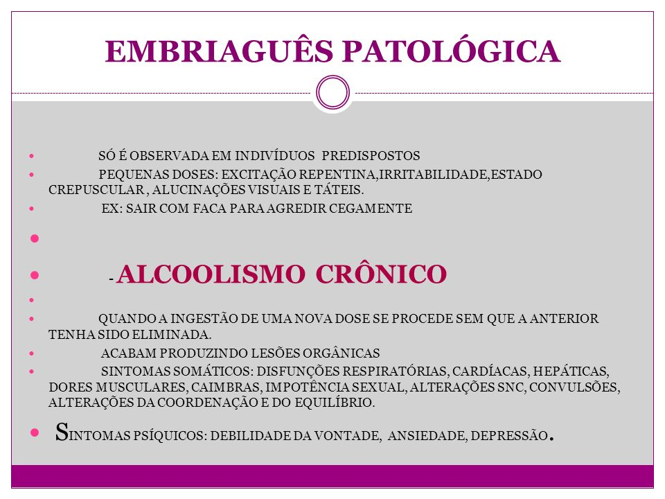 EMBRIAGUÊS PATOLÓGICA