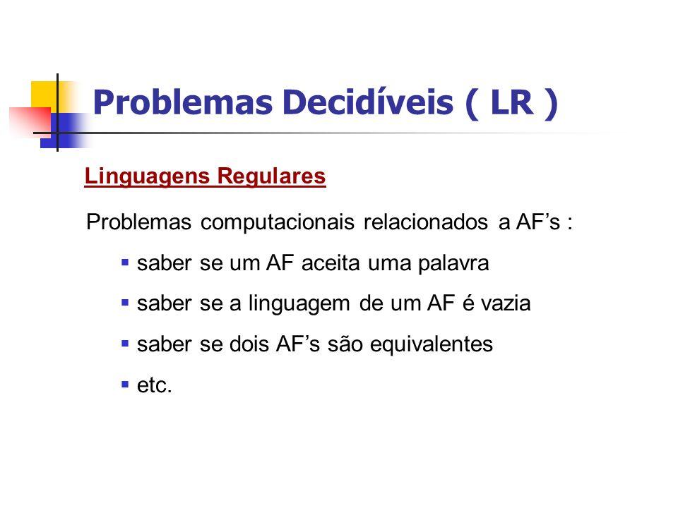 Problemas Decidíveis ( LR )