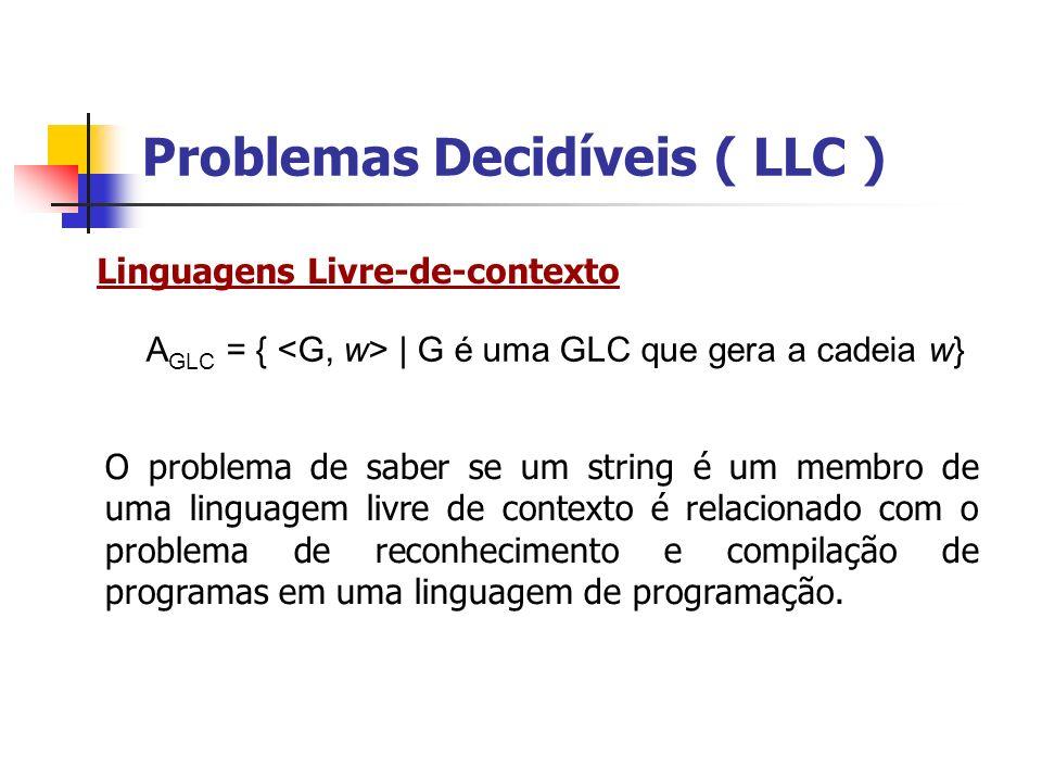 Problemas Decidíveis ( LLC )