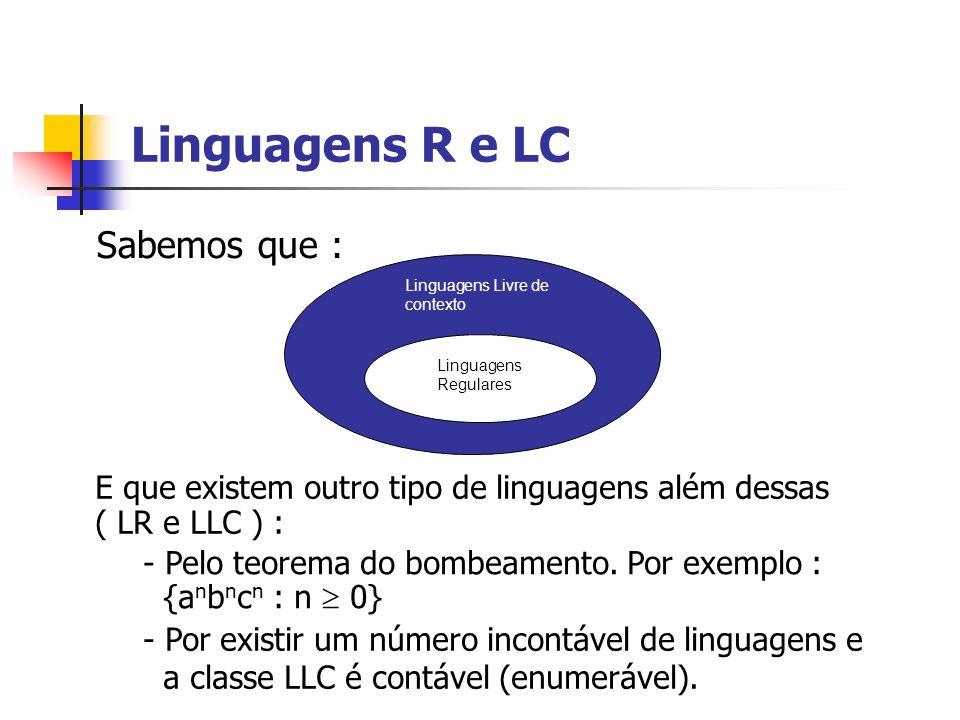 Linguagens R e LC Sabemos que :