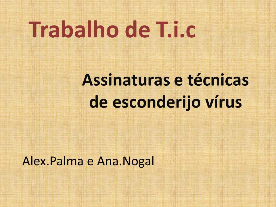 Assinaturas e técnicas de esconderijo vírus