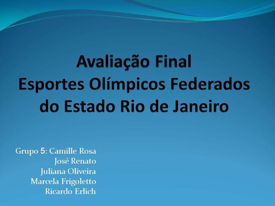 Avaliação Final Esportes Olímpicos Federados do Estado Rio de Janeiro