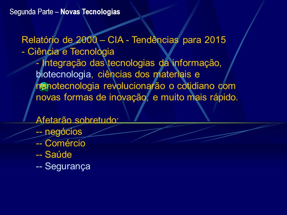 Relatório de 2000 – CIA - Tendências para 2015 Ciência e Tecnologia